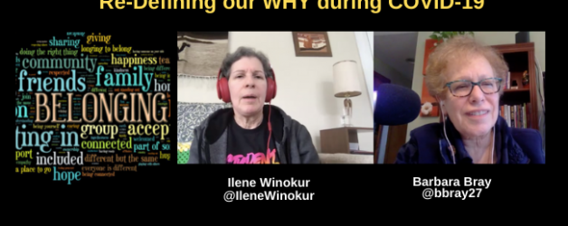 Reflection #3: Belonging and Our WHY during this Pandemic with Ilene Winokur and Barbara Bray