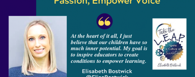 Episode #99: Spark Curiosity, Ignite Passion, Empower Voice with Elisabeth Bostwick