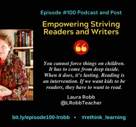 Episode #100: Empowering Striving Readers and Writers with Laura Robb