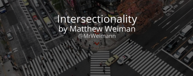 Reflection #8: Intersectionality with Matthew Weimann