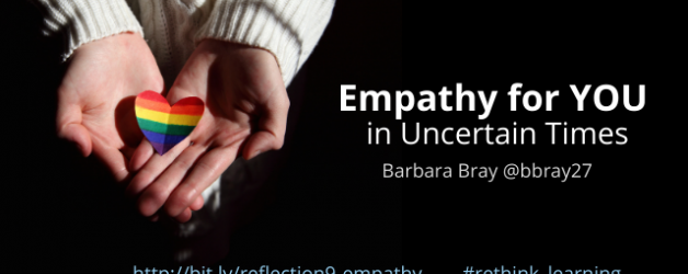 Empathy for YOU in Uncertain Times (Reflection #9)