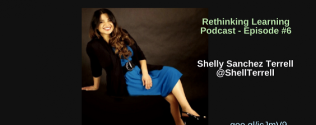 Episode #6: Passionate about Digital Learning: Shelly Sanchez Terrell