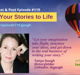 Episode #119: Bring Your Stories to Life with Tanya Gough