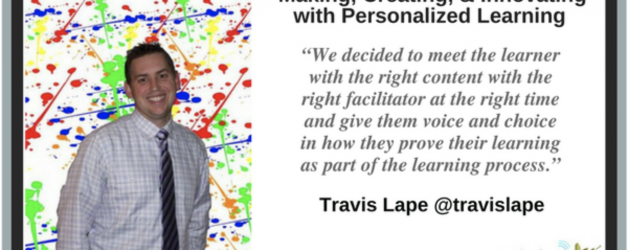 Episode #33: Making, Creating, and Innovating with Personalized Learning with Travis Lape