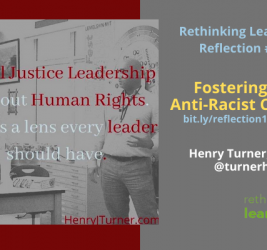 Reflection #15: Fostering an Anti-Racist Culture with Dr. Henry Turner
