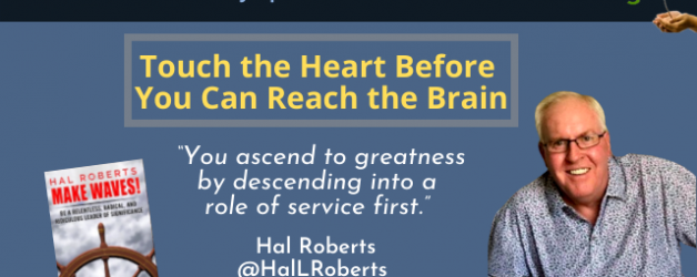 Episode #124: Touch the Heart Before You Can Reach the Brain with Hal Roberts
