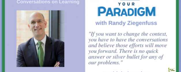 Episode #11: Shift Your Paradigm with Randy Ziegenfuss