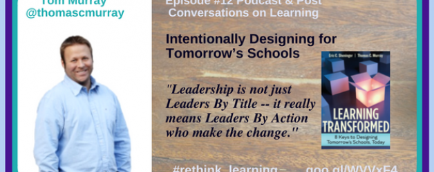 Episode #12: Intentionally Designing for Tomorrow's Schools with Thomas C. Murray