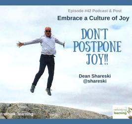 Episode #42: Embrace a Culture of Joy with Dean Shareski