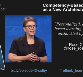 Episode #43: Competency-Based Education as a New Architecture for K-12 with Rose Colby