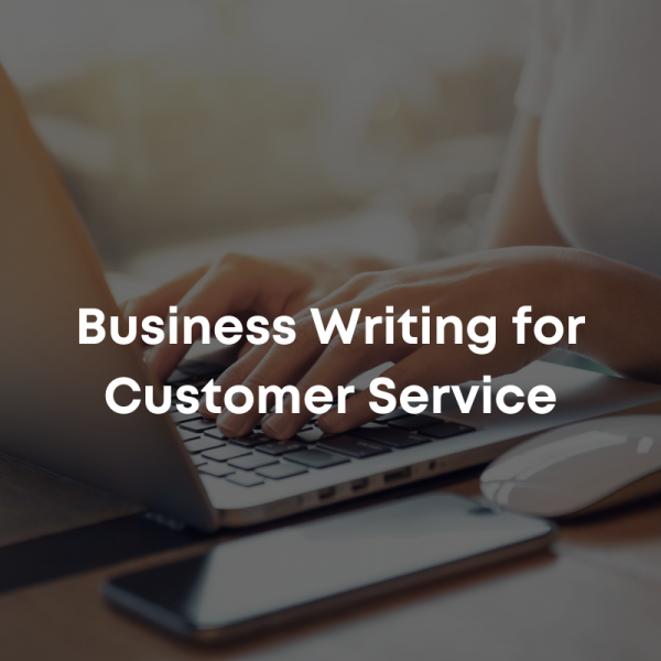 Business Writing for Customer Service