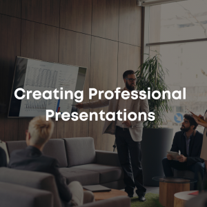 Creating Professional Presentations