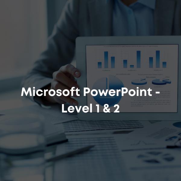Microsoft PowerPoint - Level 1 & 2