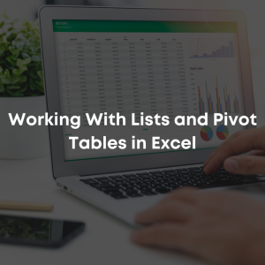 Working w/ Lists and Pivot Tables in Excel