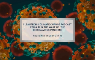 CleanTech & Climate Change Podcast | TrueMark Investments