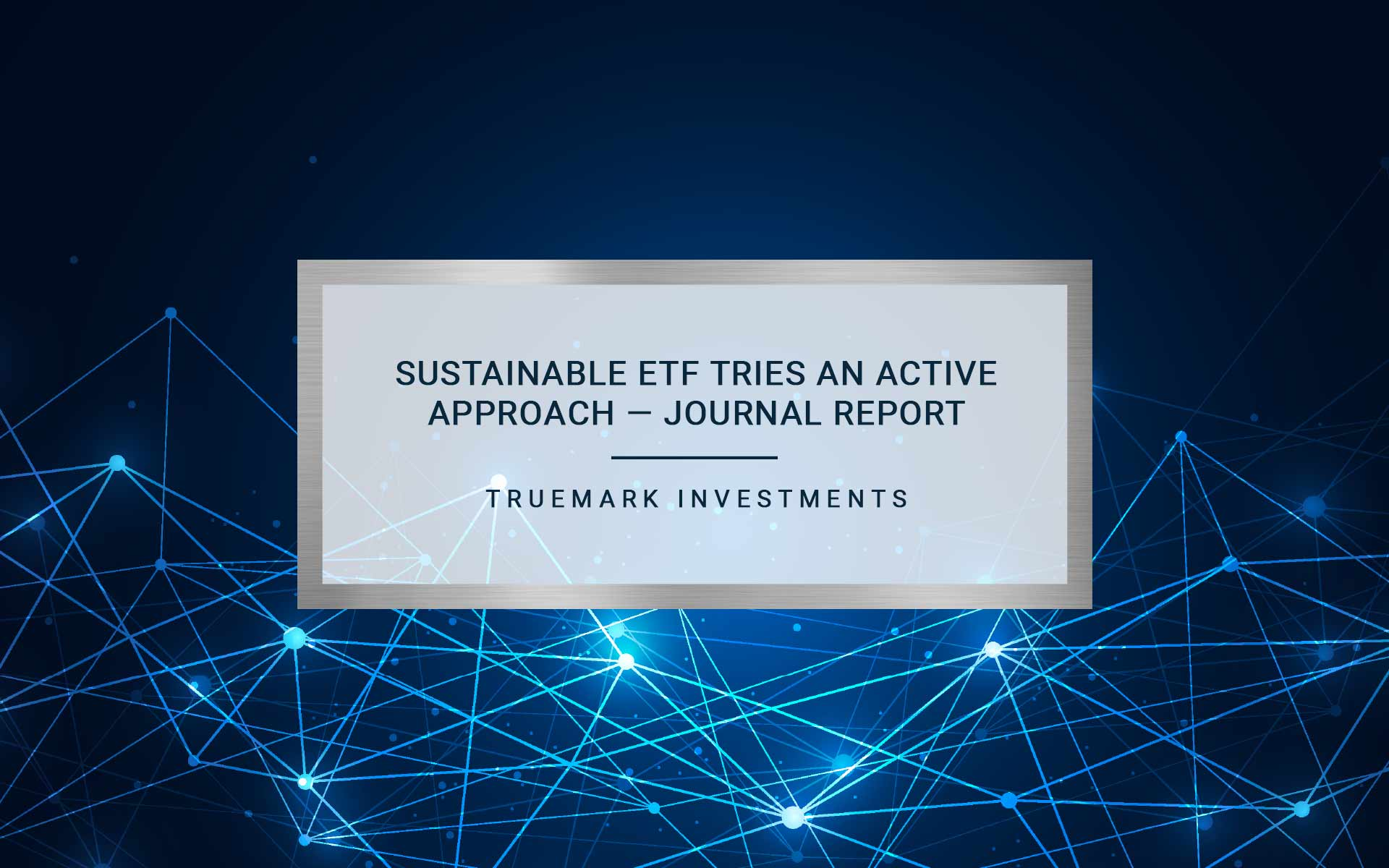 SUSTAINABLE ETF TRIES AN ACTIVE APPROACH — JOURNAL REPORT