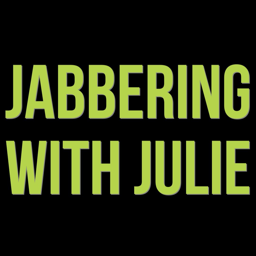jabbering with julie