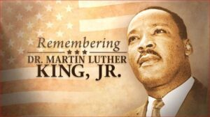 Remembering Dr. Martin Luther King Jr