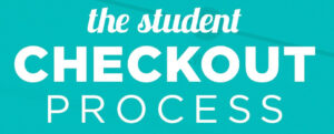 The Student Checkout Process
