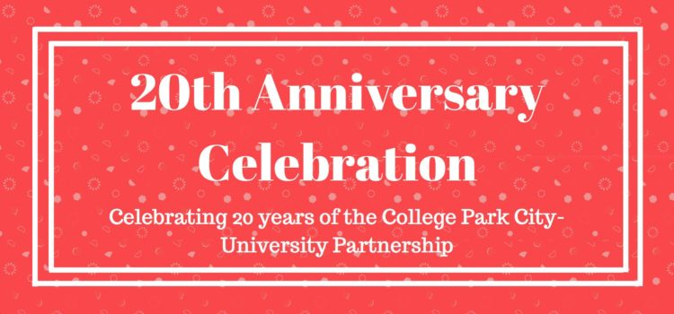 The College Park City-University Partnership's 20th Anniversary Reception