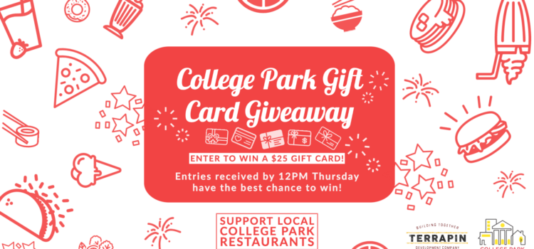 The City-University Partnership and the Terrapin Development Company announce the launch of the College Park Gift Card Giveaway program