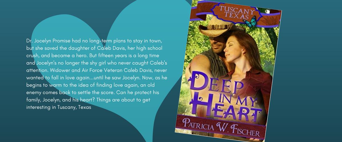 Deep in My Heart–Book #1 Tuscany, Texas Series