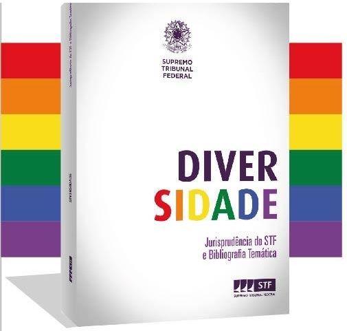 Supremo Tribunal Federal lança coletânea com jurisprudência e bibliografia sobre diversidade LGBTQIA+. (Foto: Divulgação)