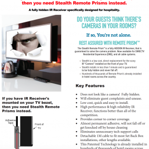 If you have IR receiver's mounted on your TV bezel, then you need Stealth Remote Prisms instead