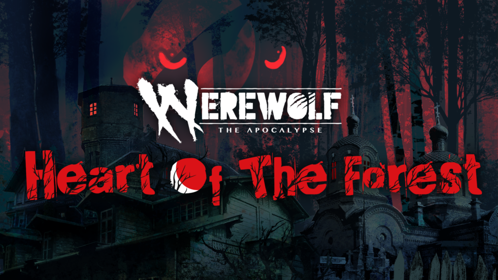 [REVIEW] Werewolf: The Apocalypse — Heart of the Forest