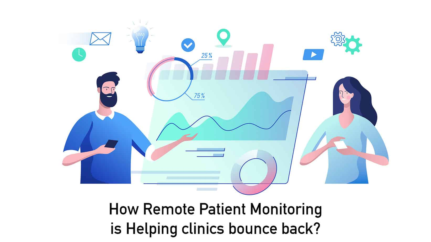 How Remote Patient Monitoring is Helping clinics bounce back