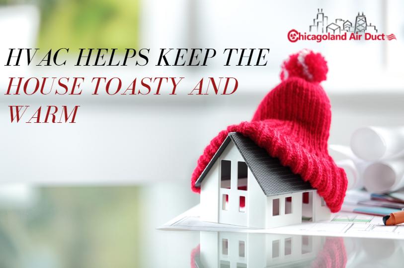 HVAC helps keep the house toasty and warm