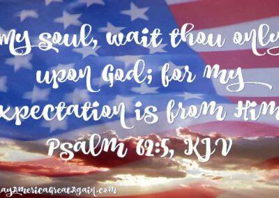 Pray America Great Again Psalm 62_5 KJV