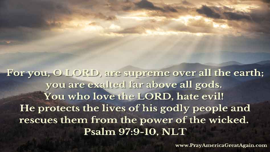 Pray America Great Again Psalm 97.9-10