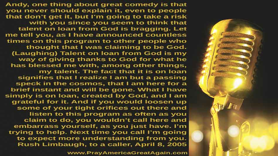 Pray America Great Again Rush Limbaugh Explains Meaning Talent On Loan From God