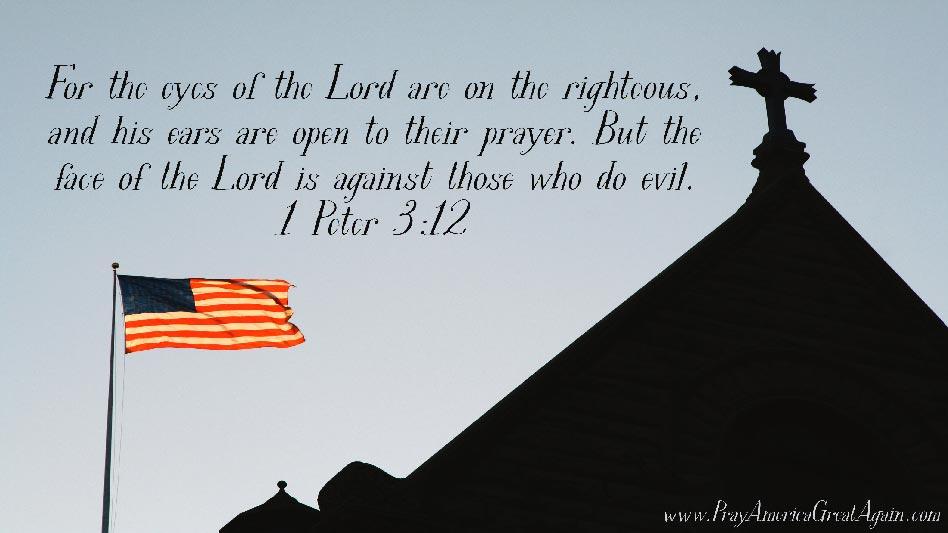 Pray America Great Again 1 Peter 3_12