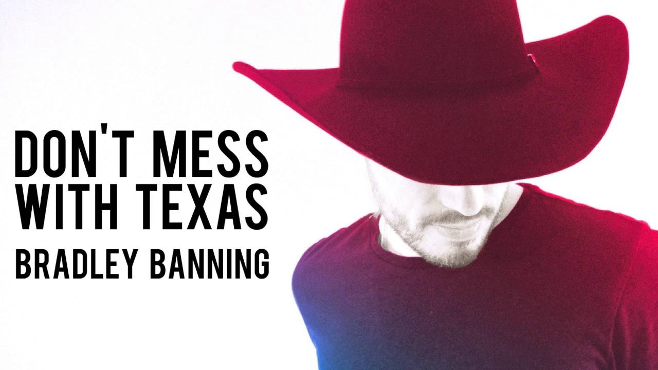 """Bradley Banning – """"Don't Mess With Texas"""""""
