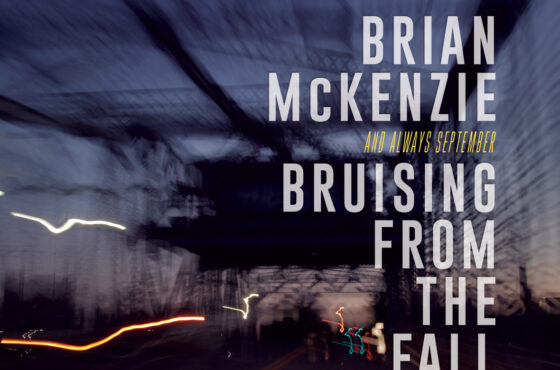 """Brian McKenzie Releases New EP – """"Bruising From The Fall"""""""