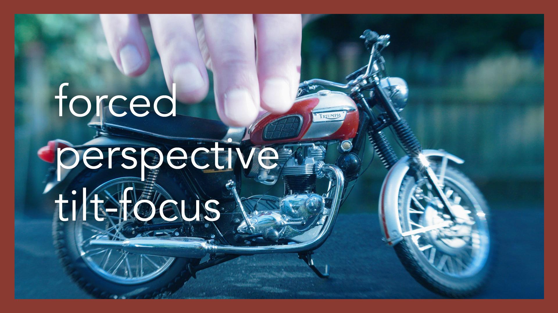 Forced Perspective Tilt-Focus