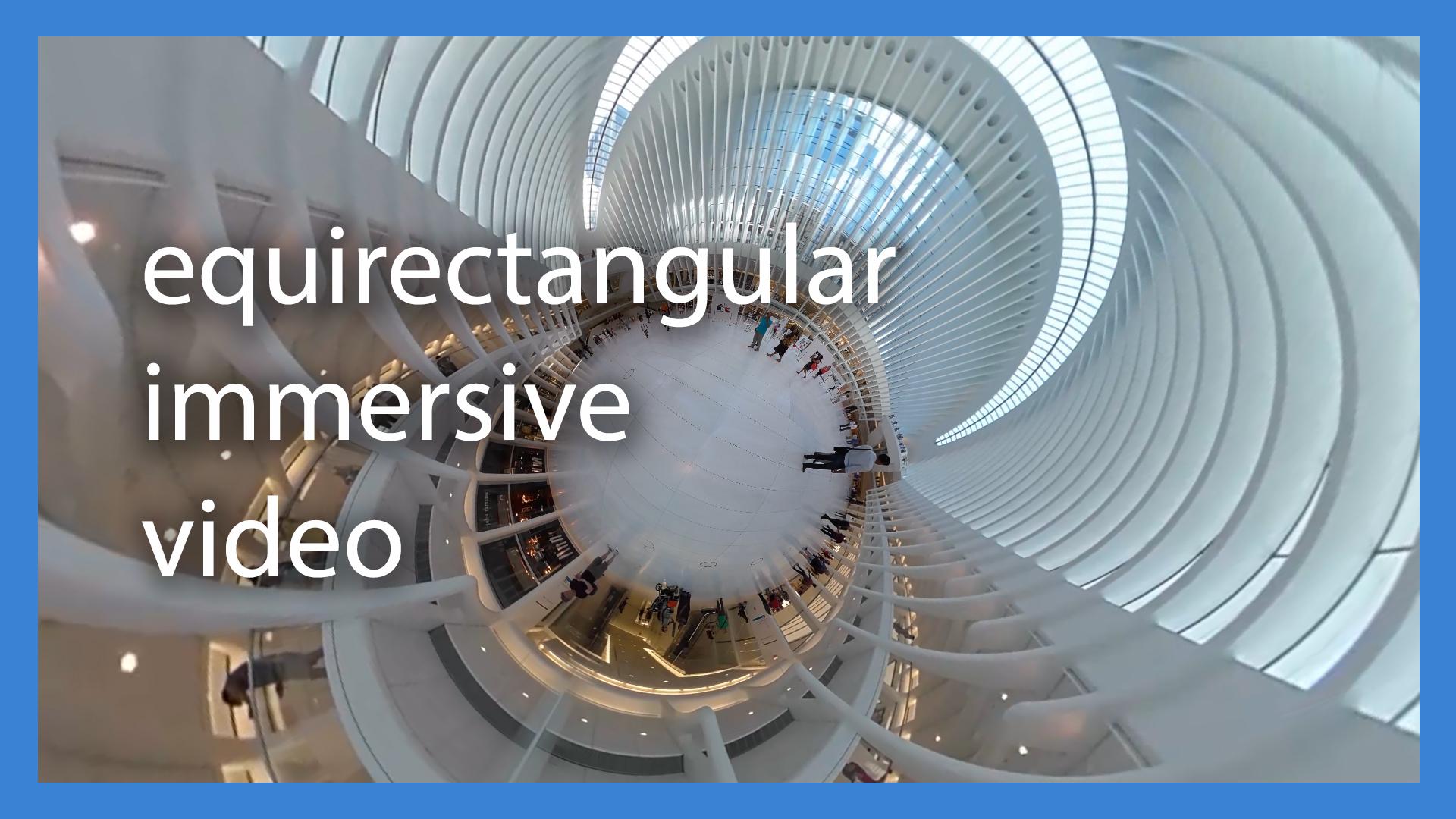 Equirectanguler Immersive Video