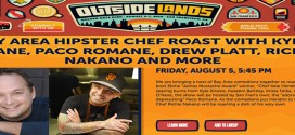 Outside Lands presents Bay Area Hipster Chef Roast with Paco Romane!