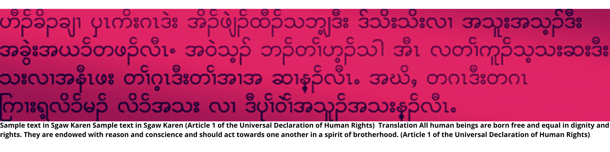 Sample text in Sgaw Karen Sample text in Sgaw Karen (Article 1 of the Universal Declaration of Human Rights)