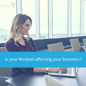 Does Mindset affect your business-