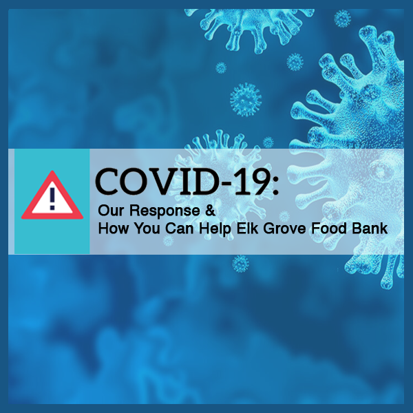 COVID-19: Elk Grove Food Bank's response and how you can help