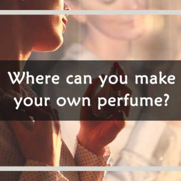Where-can-you-make-your-own-perfume