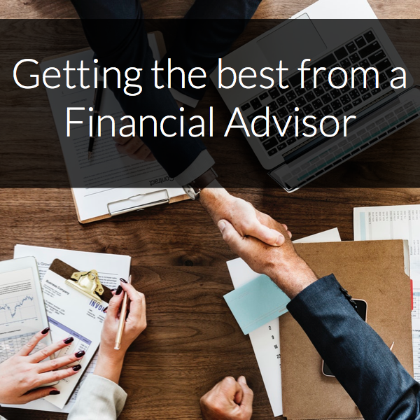 Getting the best from a financial advisor