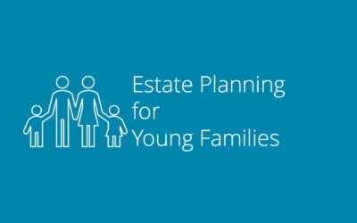 Estate Planning for Young Families