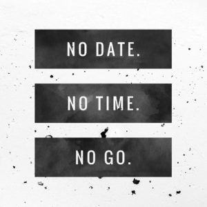 No Date-No Time-No Go