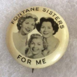Fontane Sisters For Me Music Pinback