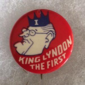 1964 King Lyndon LBJ for King Pinback