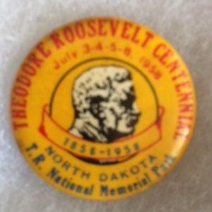 Teddy Roosevelt 1958 Centennial Pinback
